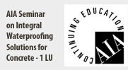 AIA Seminar on Integral Waterproofing Solutions for Concrete - 1 LU